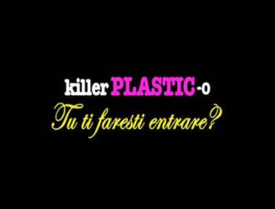 Killer Plastic
